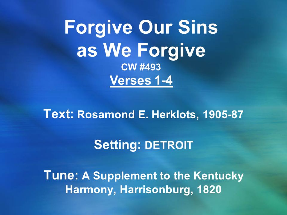 Forgive Our Sins as We Forgive CW #493 Verses 1-4