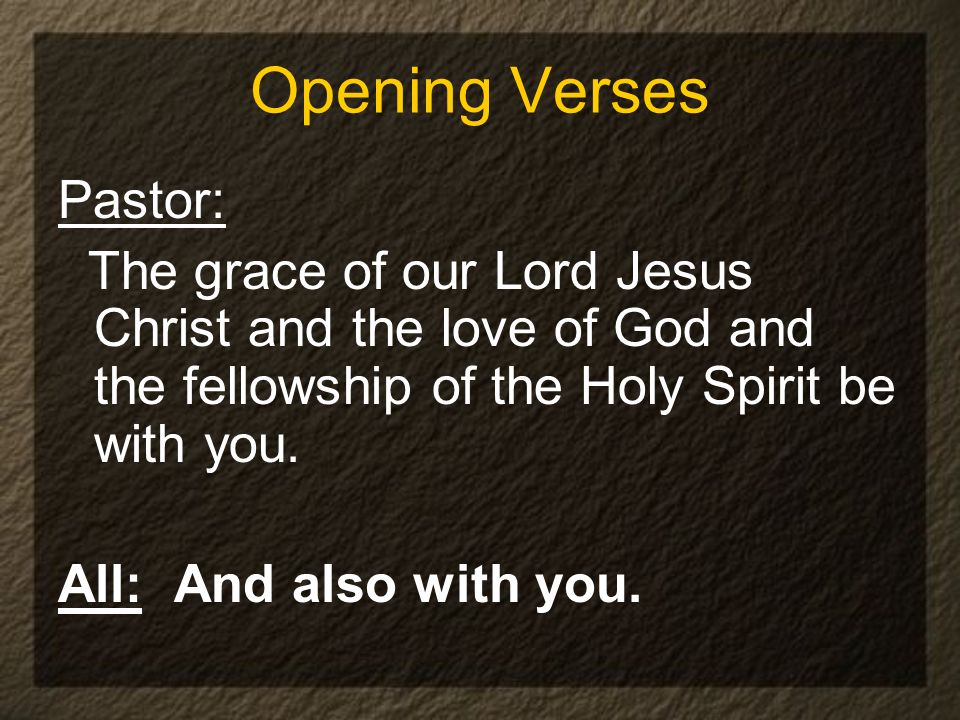 Opening Verses Pastor: