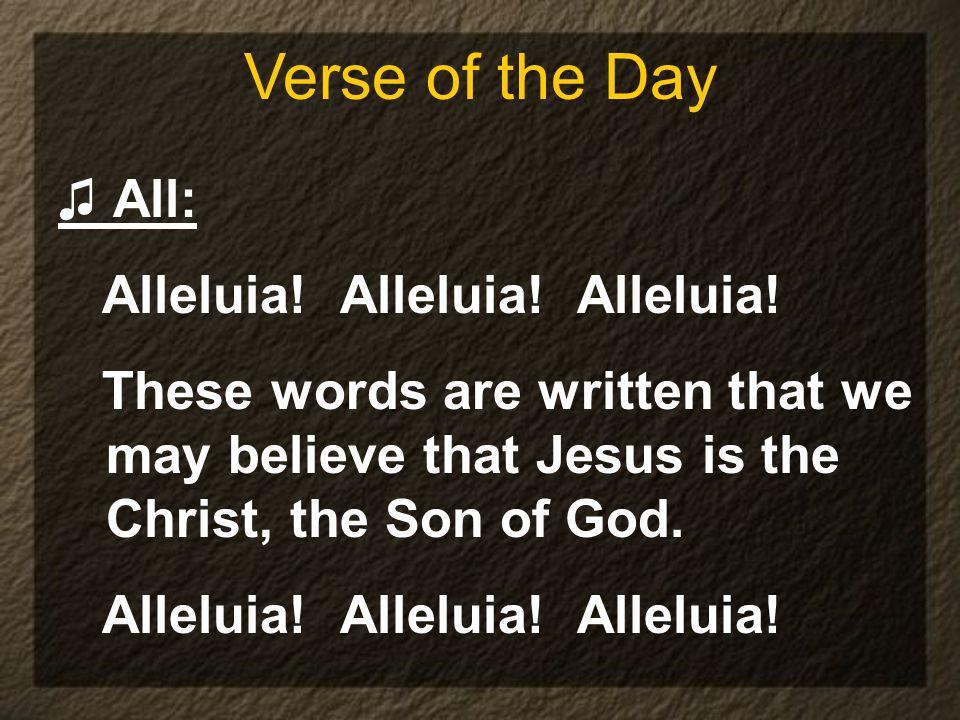 Verse of the Day ♫ All: Alleluia! Alleluia! Alleluia!
