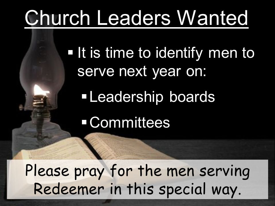Please pray for the men serving Redeemer in this special way.
