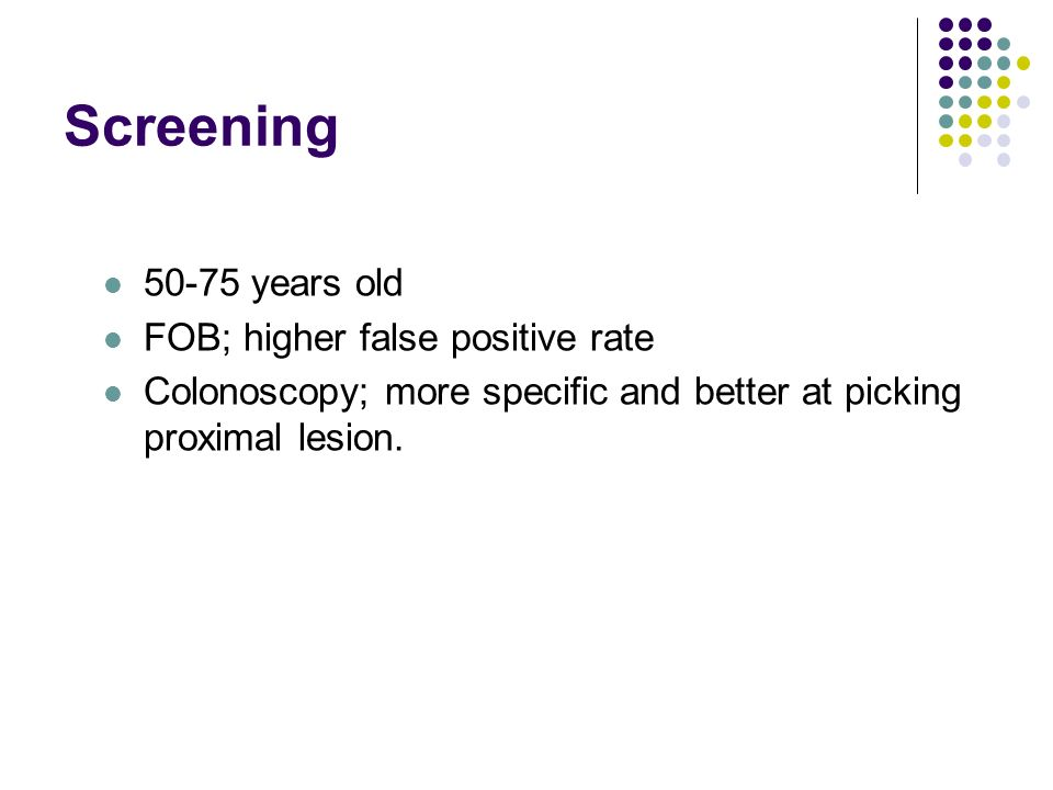 Screening 50-75 years old FOB; higher false positive rate