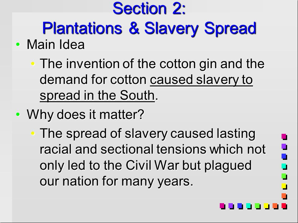 Section 2: Plantations & Slavery Spread