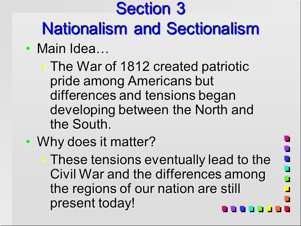 Section 3 Nationalism and Sectionalism