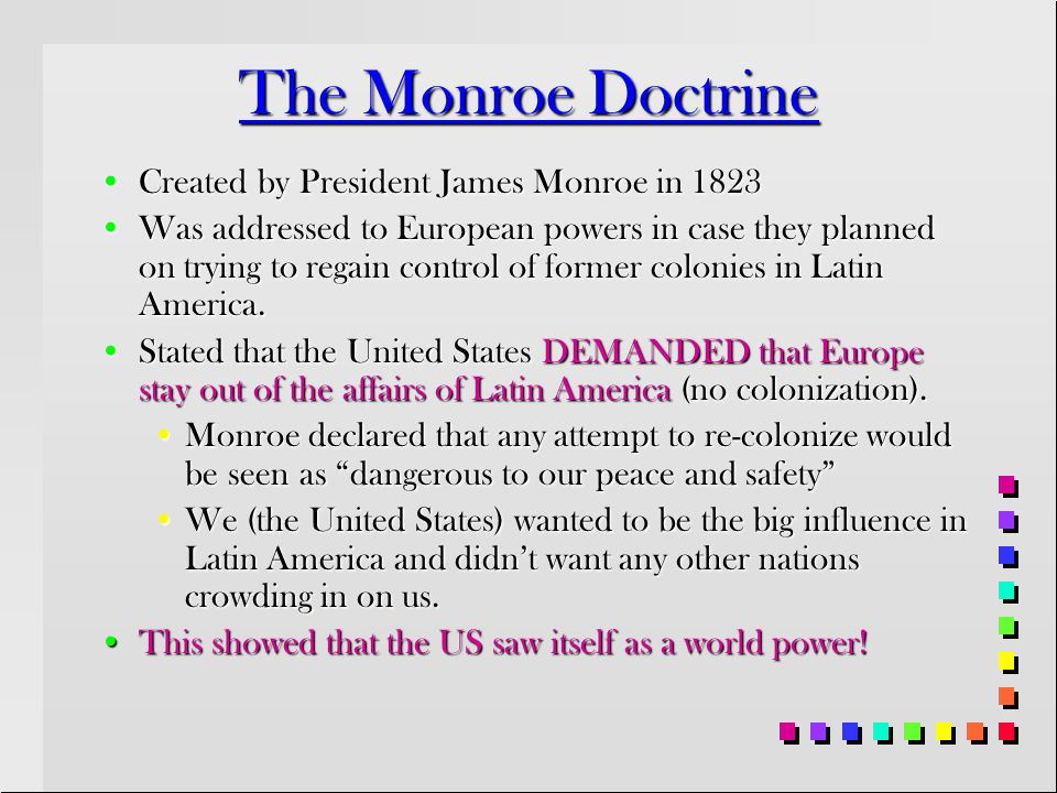 The Monroe Doctrine Created by President James Monroe in 1823