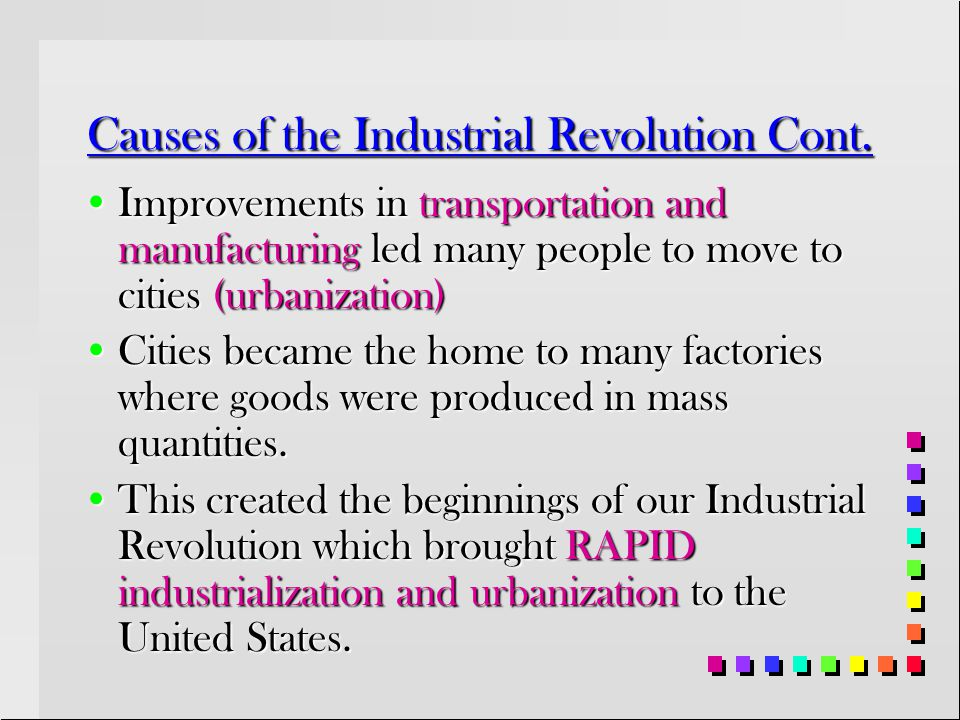Causes of the Industrial Revolution Cont.