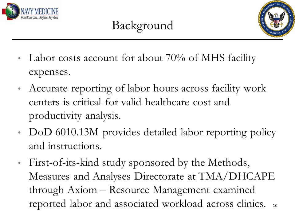 Background Labor costs account for about 70% of MHS facility expenses.