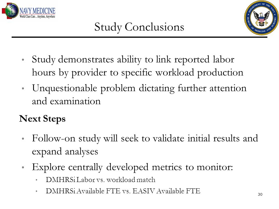 Study Conclusions Study demonstrates ability to link reported labor hours by provider to specific workload production.