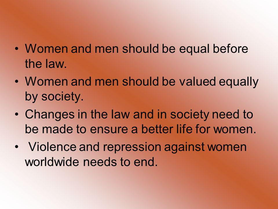 Women and men should be equal before the law.