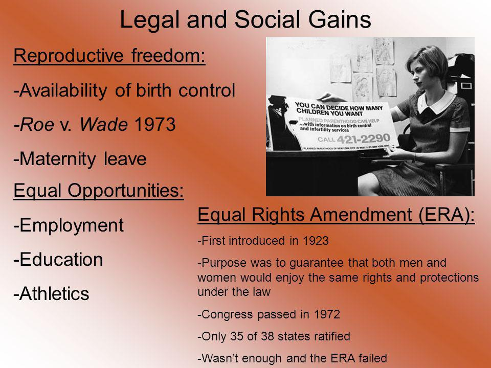 Legal and Social Gains Reproductive freedom: