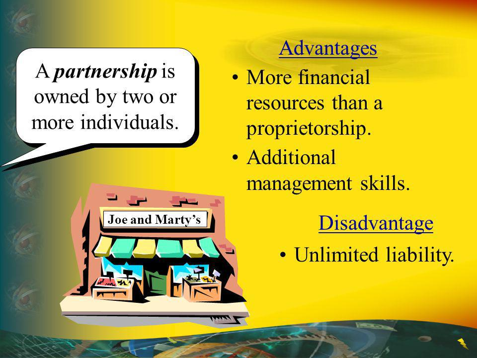 A partnership is owned by two or more individuals.