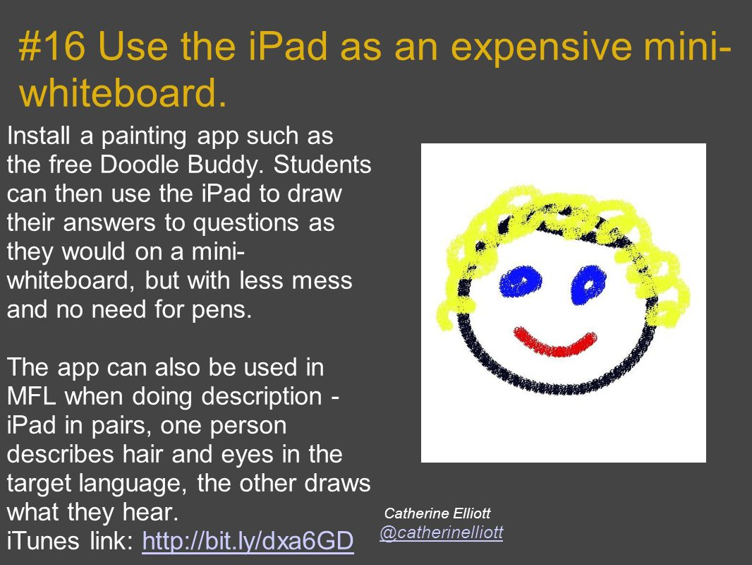 #16 Use the iPad as an expensive mini-whiteboard.
