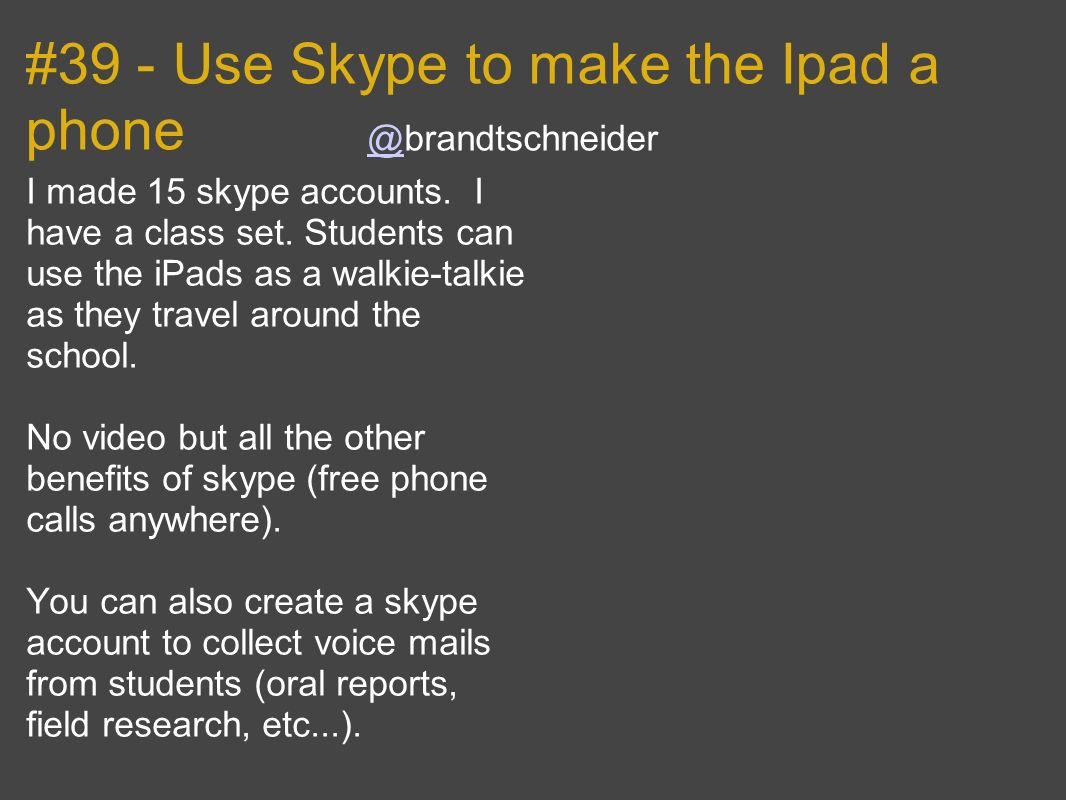 #39 - Use Skype to make the Ipad a phone