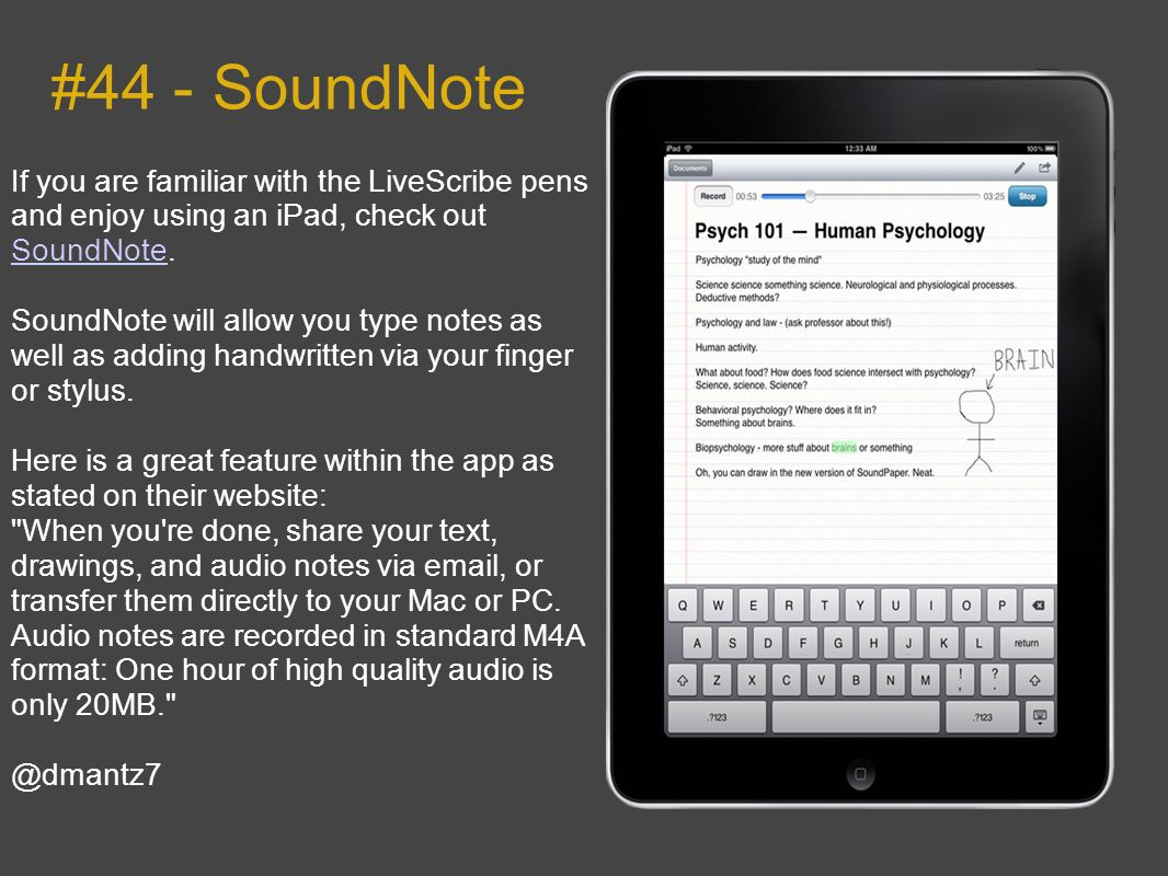 #44 - SoundNote If you are familiar with the LiveScribe pens and enjoy using an iPad, check out SoundNote.