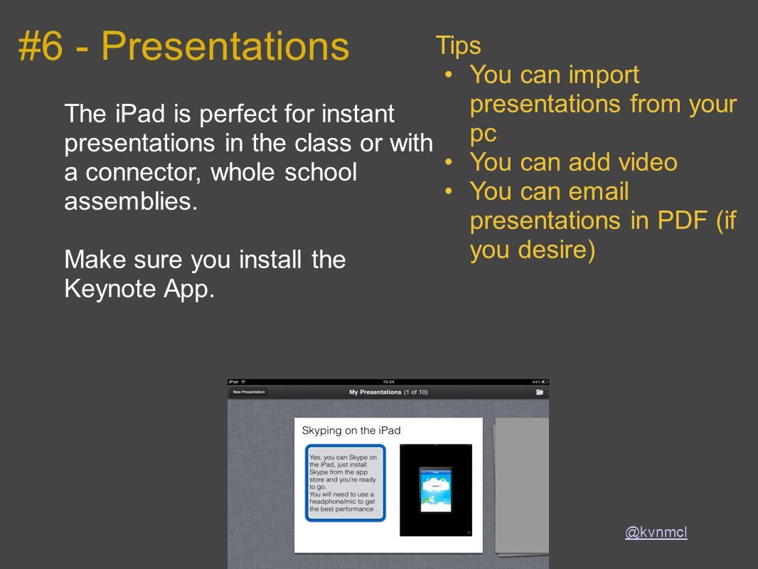 #6 - Presentations Tips You can import presentations from your pc
