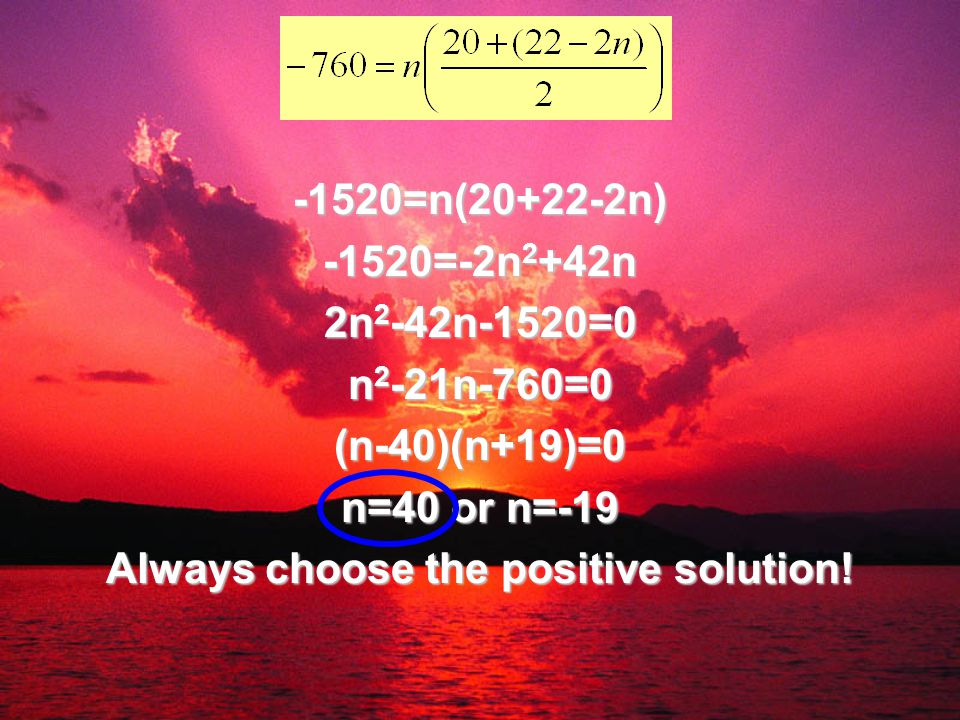Always choose the positive solution!
