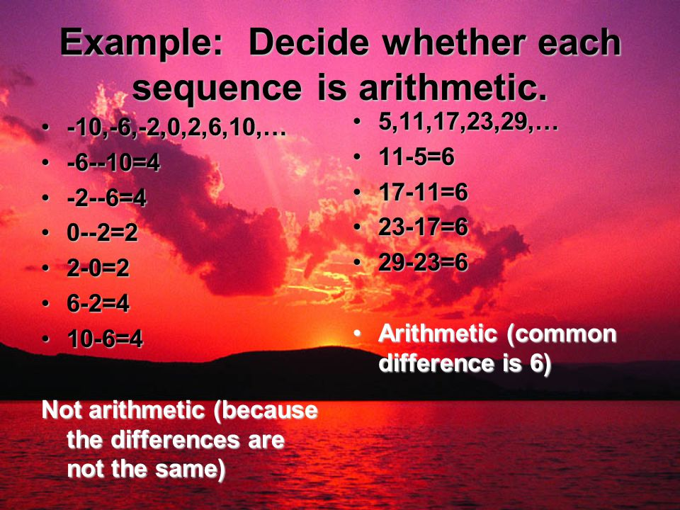 Example: Decide whether each sequence is arithmetic.