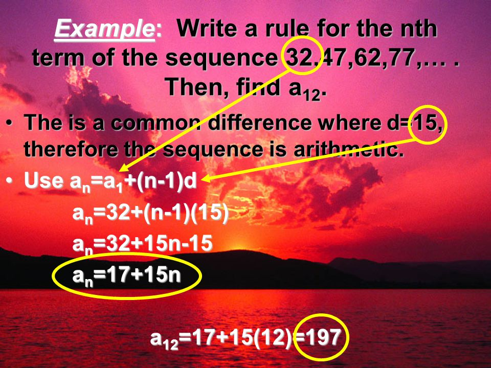Example: Write a rule for the nth term of the sequence 32,47,62,77,…