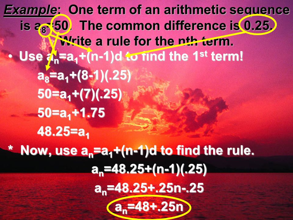 Example: One term of an arithmetic sequence is a8=50