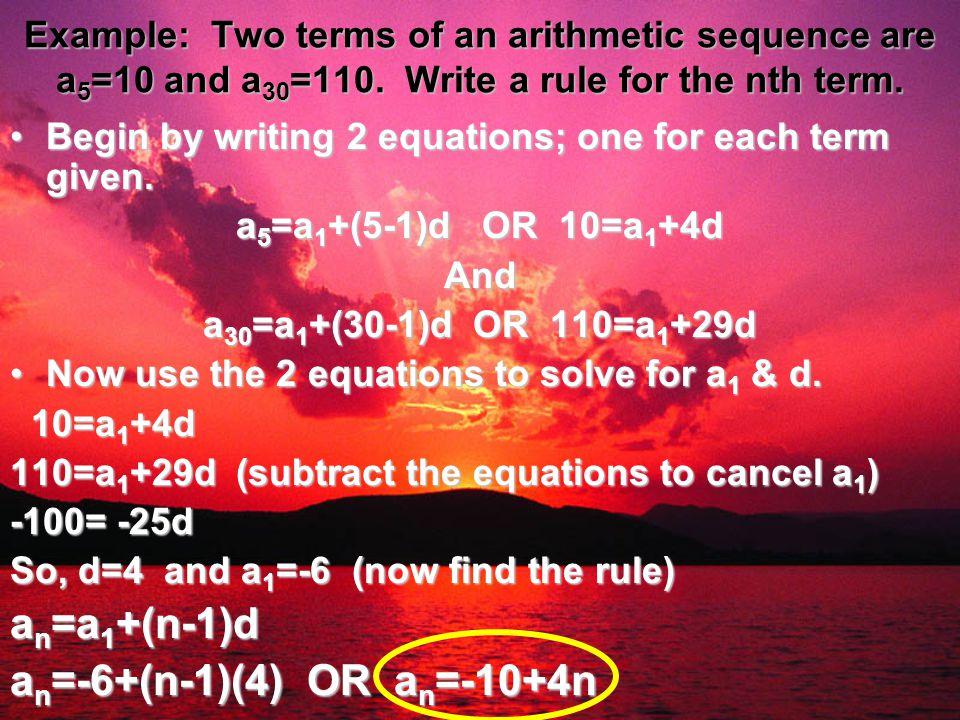 an=a1+(n-1)d an=-6+(n-1)(4) OR an=-10+4n