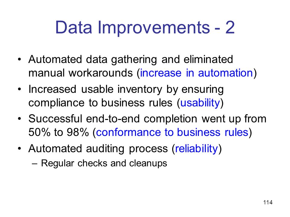 Data Improvements - 2Automated data gathering and eliminated manual workarounds (increase in automation)