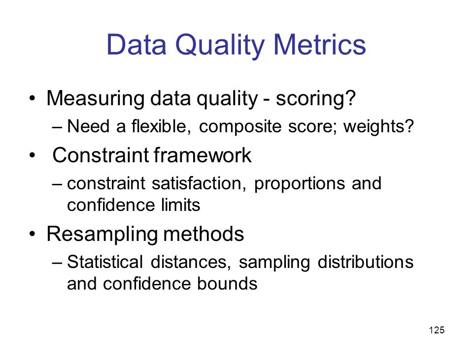 Data Quality Metrics Measuring data quality - scoring