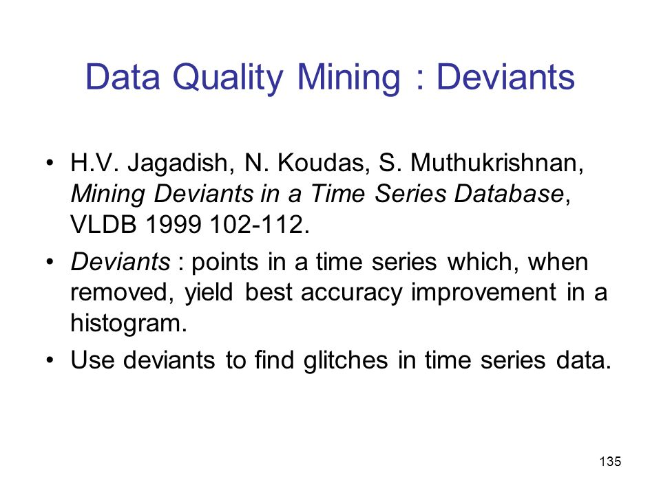 Data Quality Mining : Deviants
