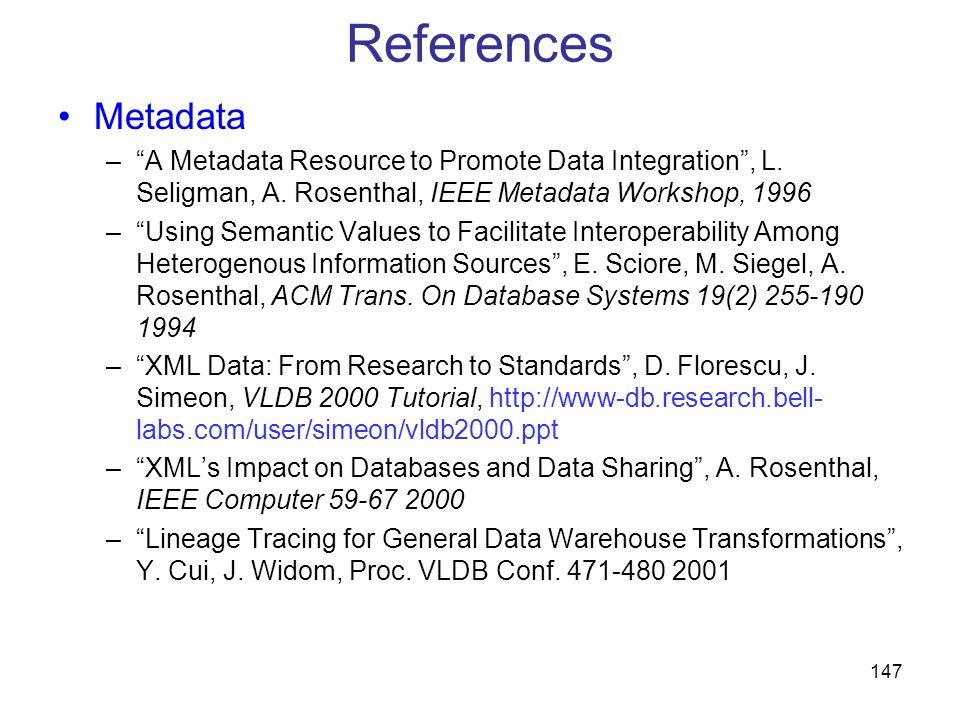 ReferencesMetadata. A Metadata Resource to Promote Data Integration , L. Seligman, A. Rosenthal, IEEE Metadata Workshop, 1996.