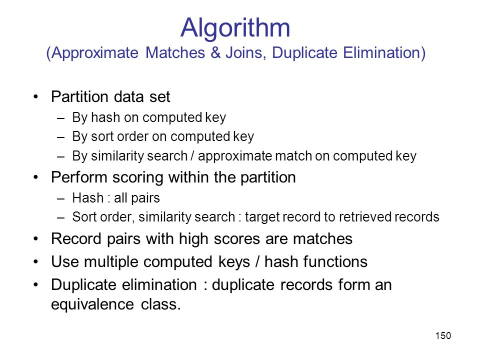 Algorithm (Approximate Matches & Joins, Duplicate Elimination)