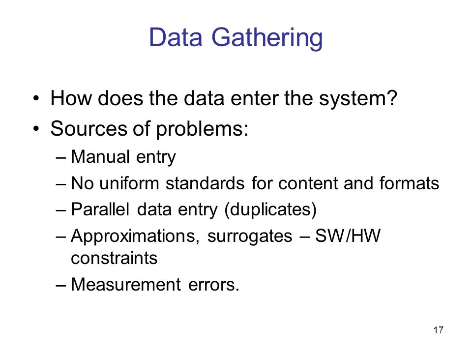Data Gathering How does the data enter the system