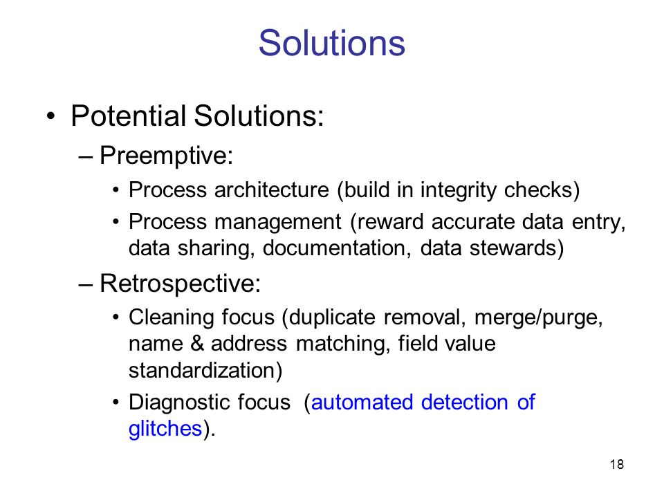 Solutions Potential Solutions: Preemptive: Retrospective: