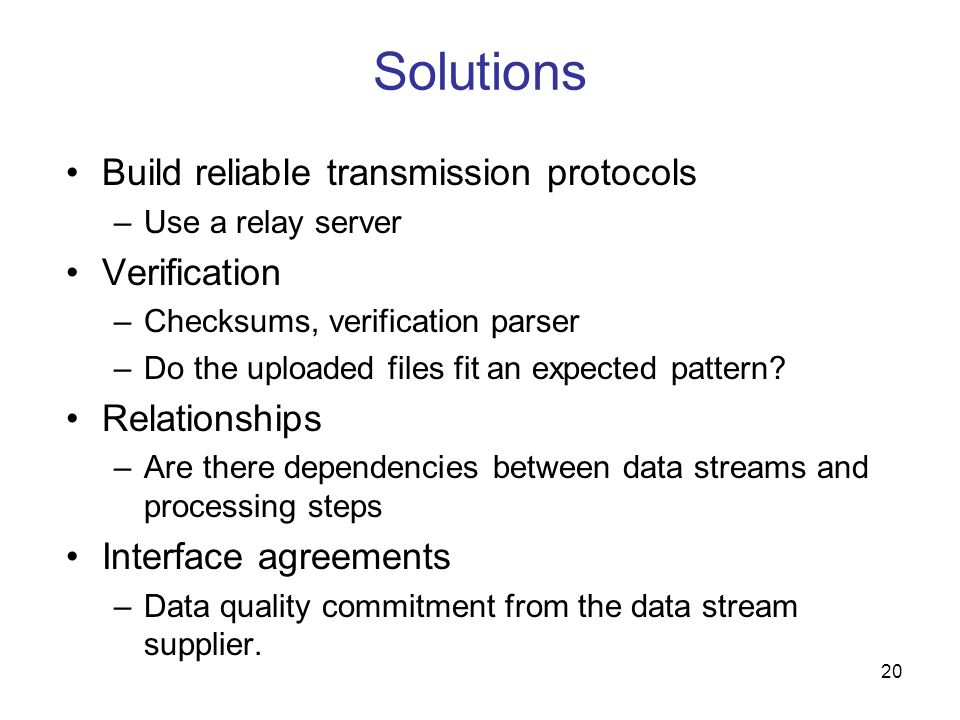 Solutions Build reliable transmission protocols Verification