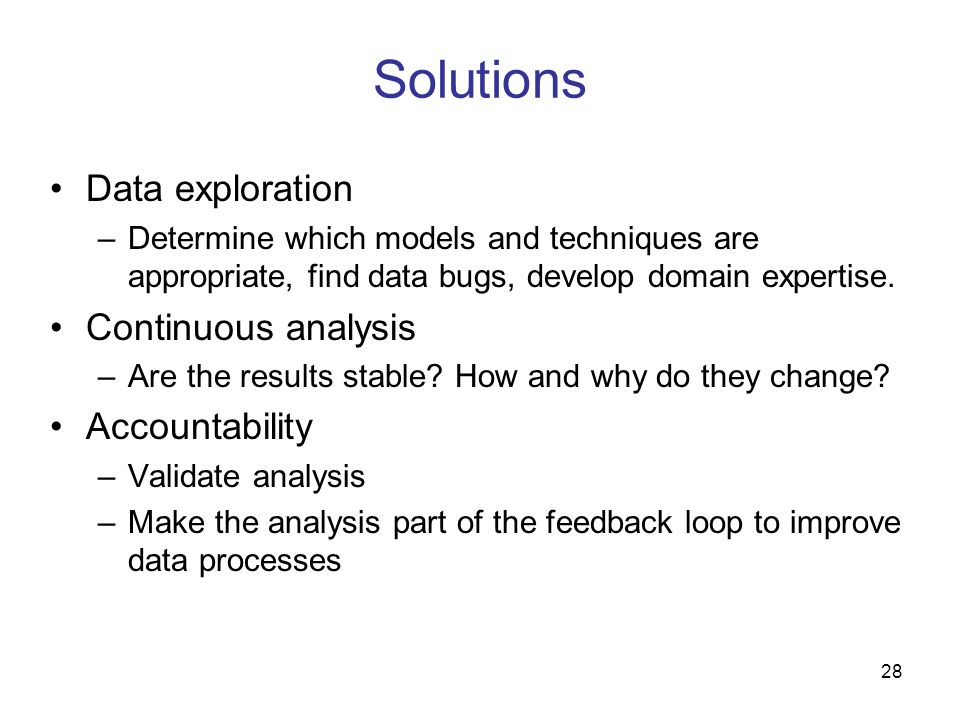Solutions Data exploration Continuous analysis Accountability
