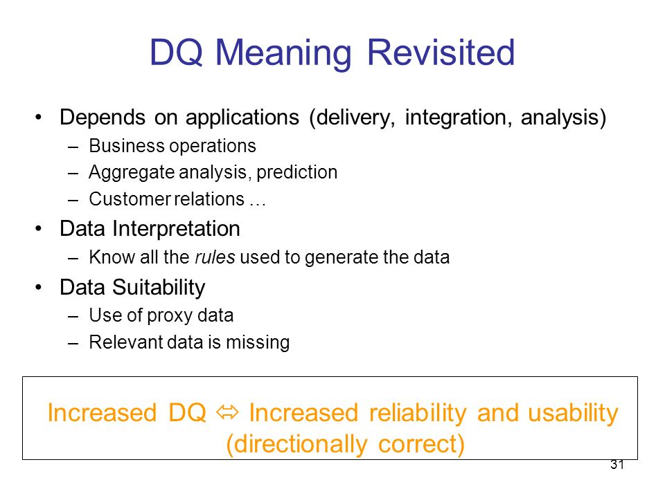 DQ Meaning RevisitedDepends on applications (delivery, integration, analysis) Business operations. Aggregate analysis, prediction.