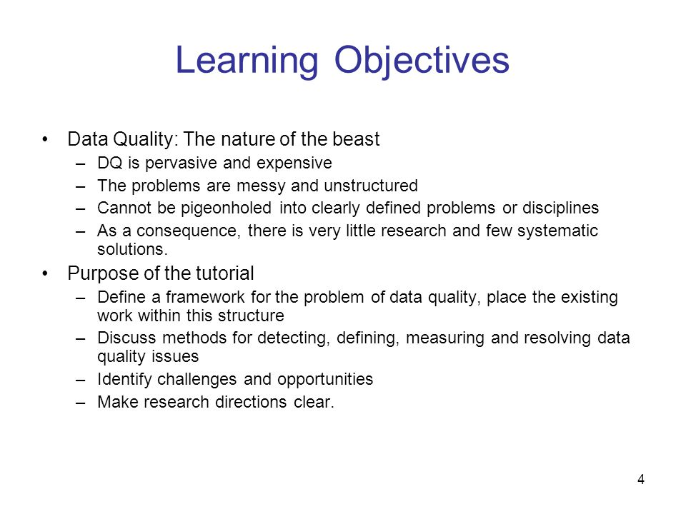 Learning Objectives Data Quality: The nature of the beast