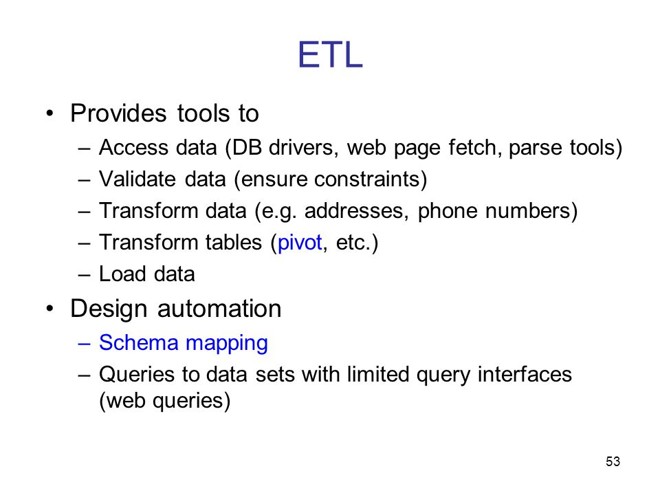 ETL Provides tools to Design automation