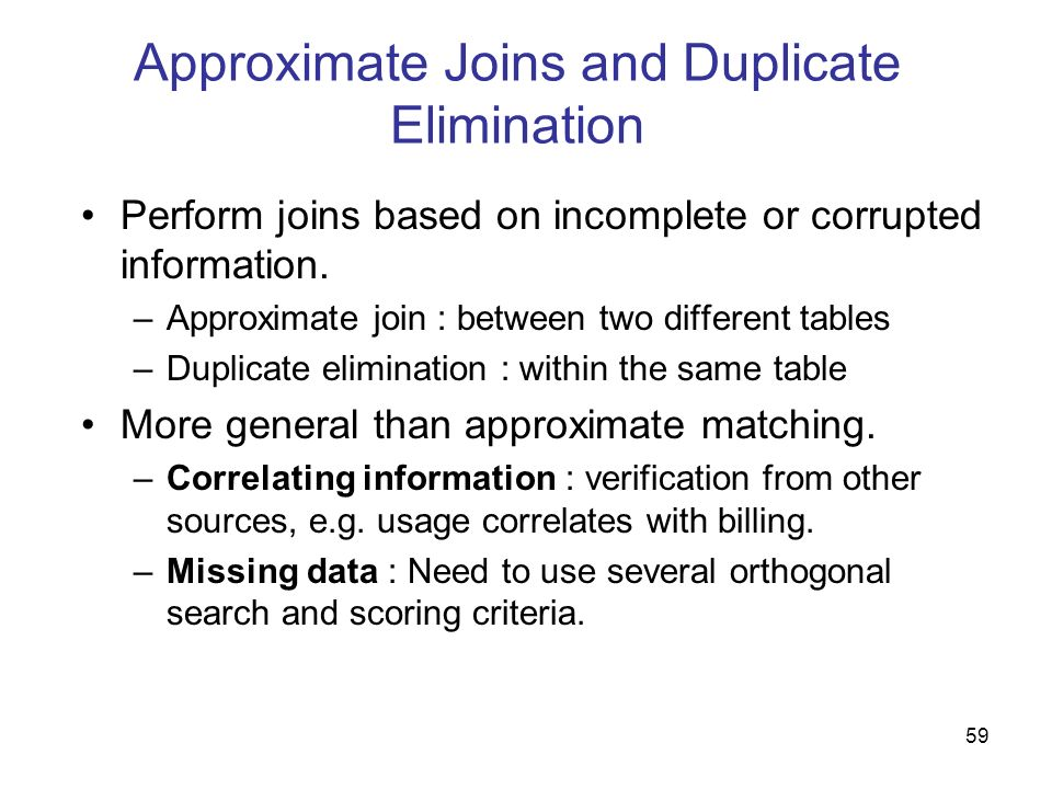 Approximate Joins and Duplicate Elimination