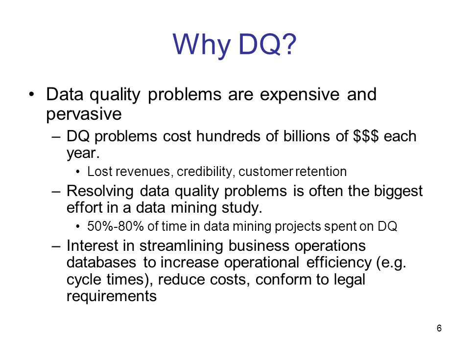 Why DQ Data quality problems are expensive and pervasive