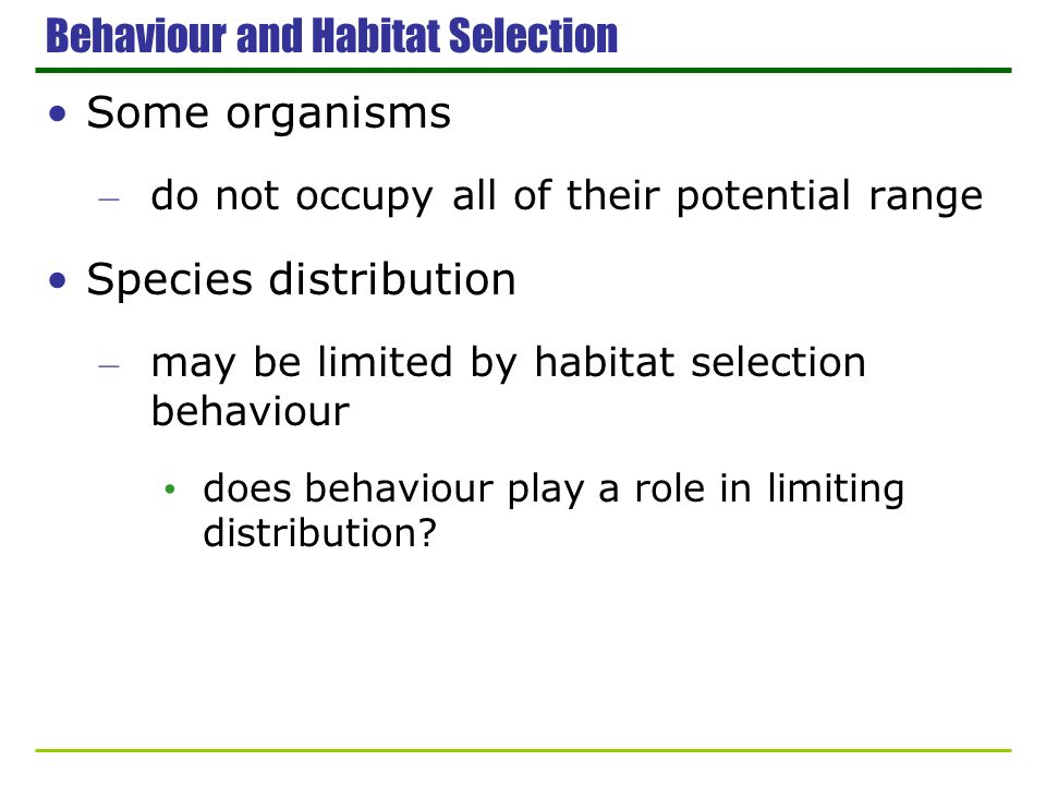 Behaviour and Habitat Selection