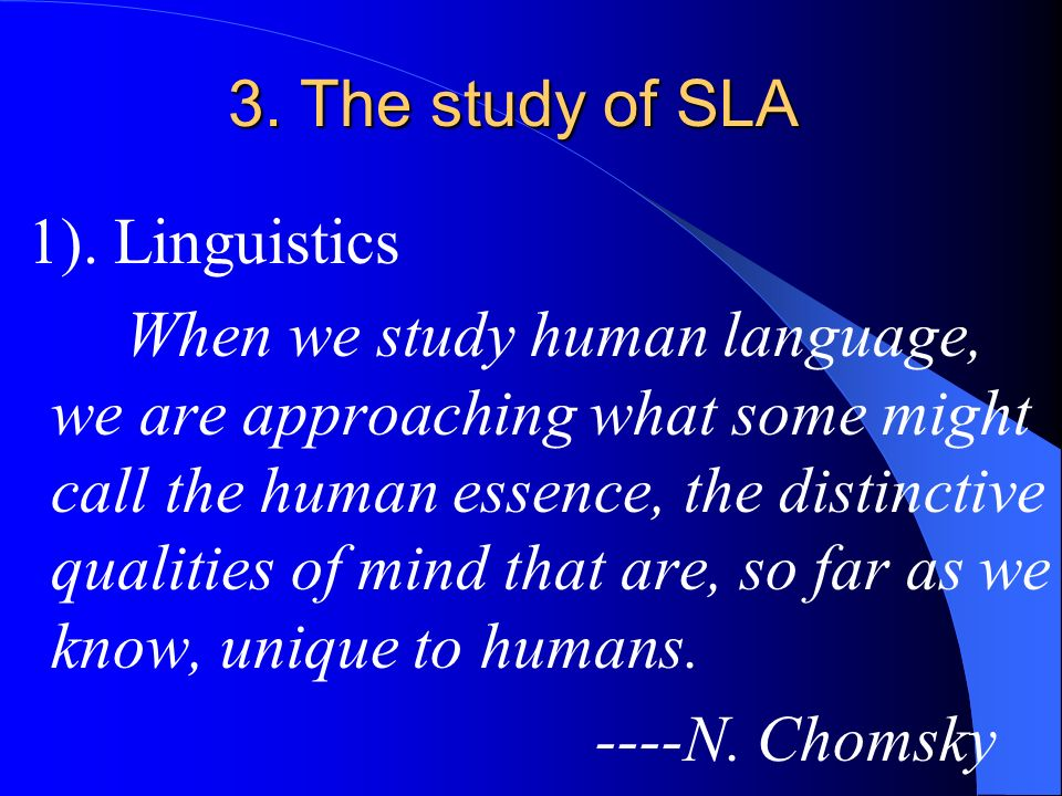 3. The study of SLA 1). Linguistics.