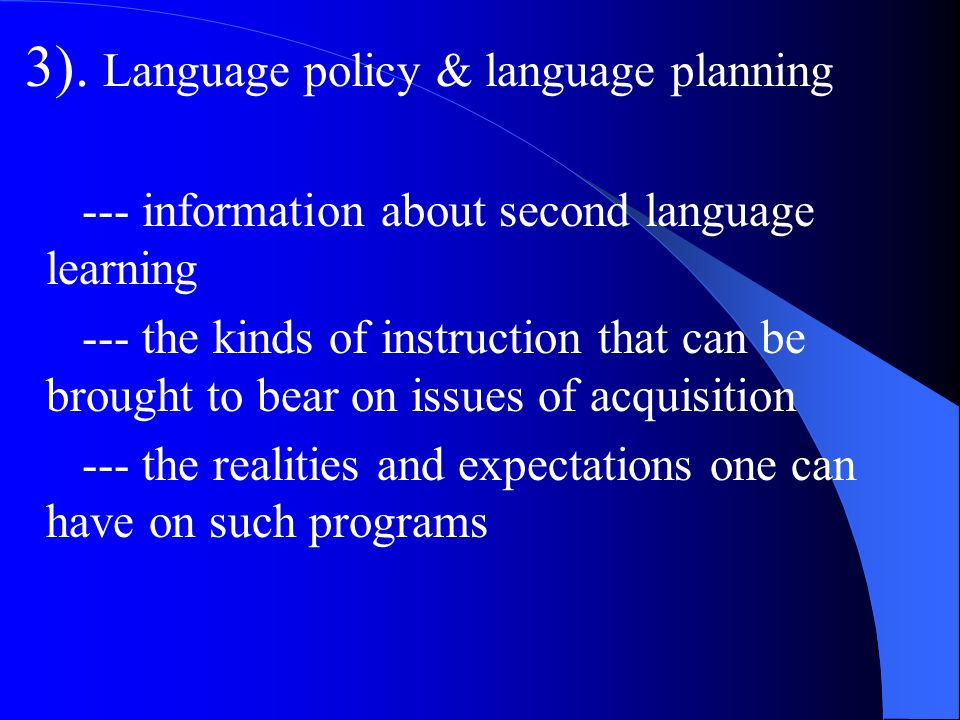 3). Language policy & language planning