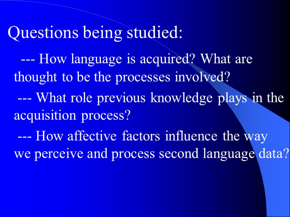 Questions being studied: