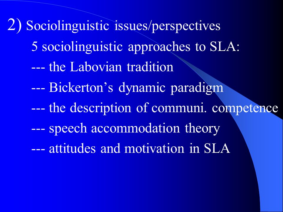 2) Sociolinguistic issues/perspectives