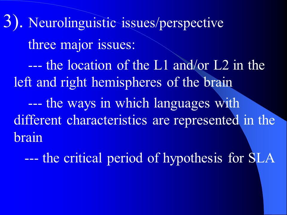 3). Neurolinguistic issues/perspective