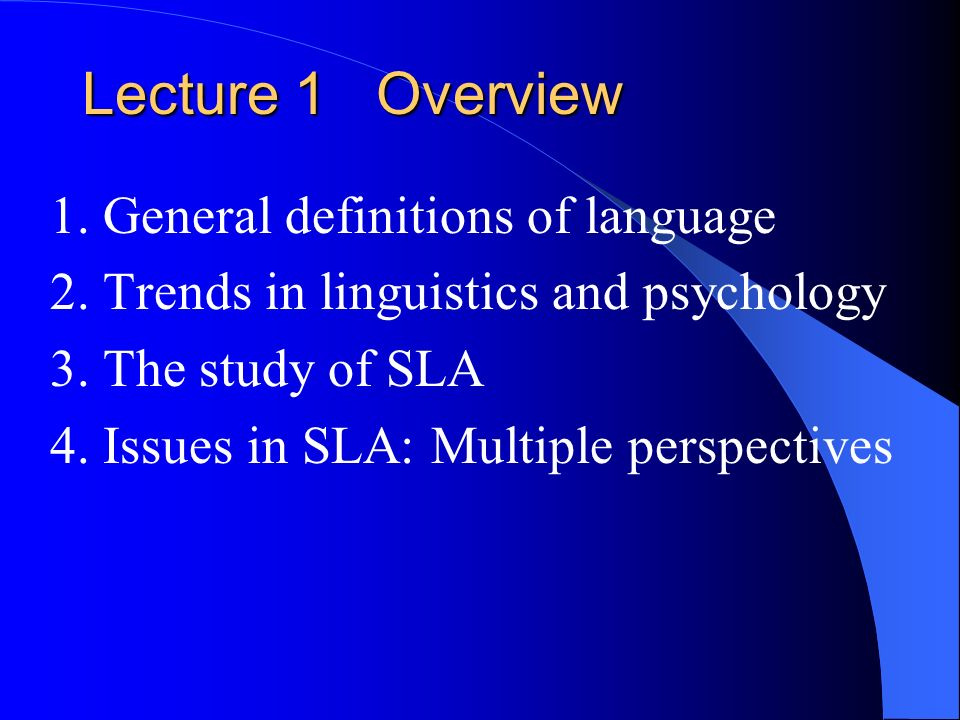 Lecture 1 Overview 1. General definitions of language