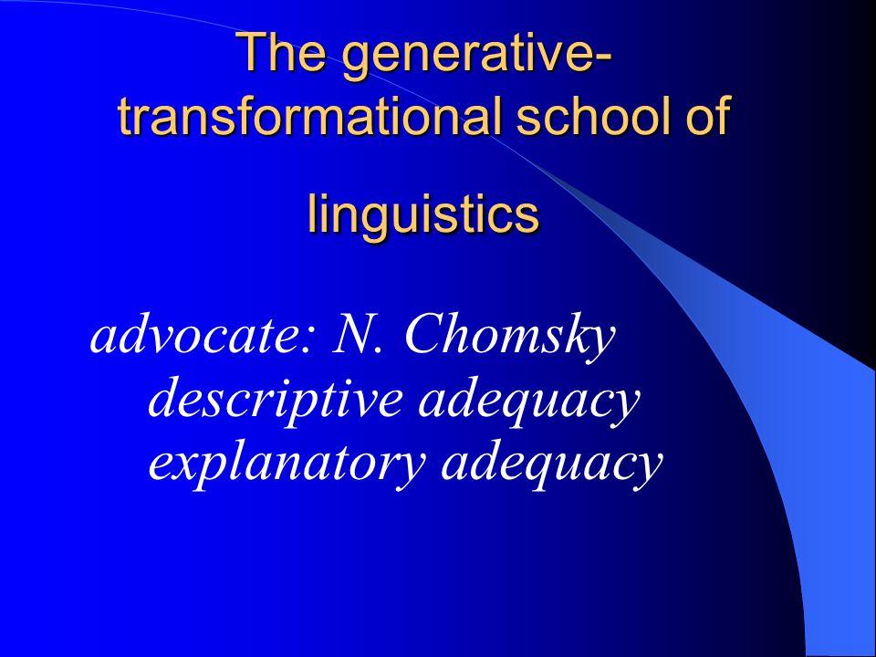 The generative-transformational school of linguistics