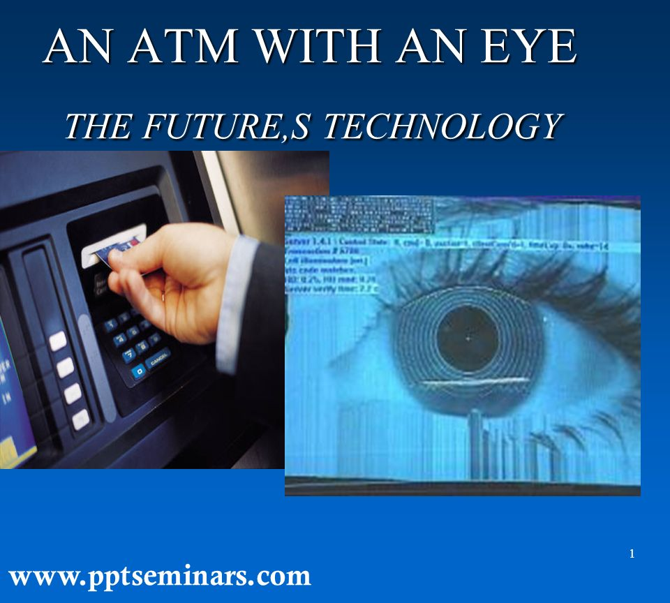 AN ATM WITH AN EYE THE FUTURE,S TECHNOLOGY