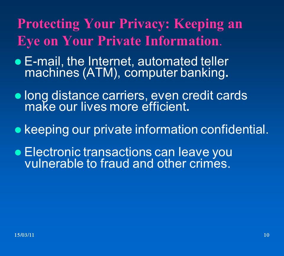 Protecting Your Privacy: Keeping an Eye on Your Private Information.