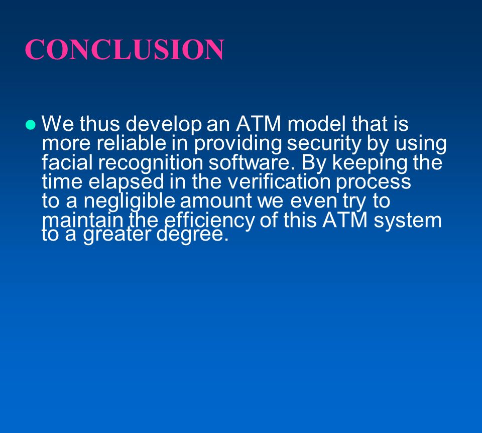CONCLUSION We thus develop an ATM model that is