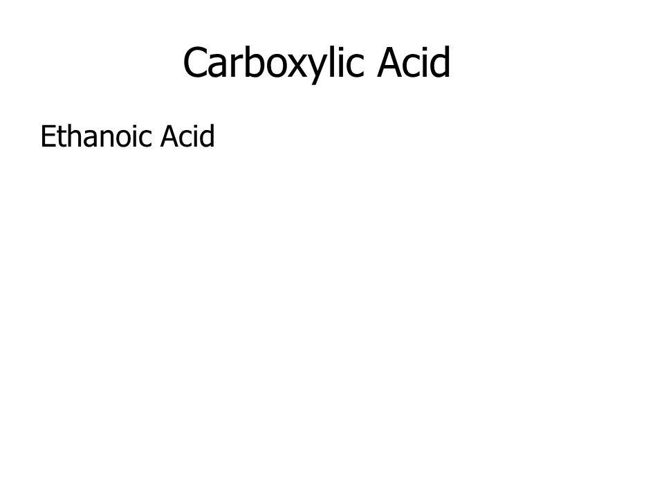 Carboxylic Acid Ethanoic Acid