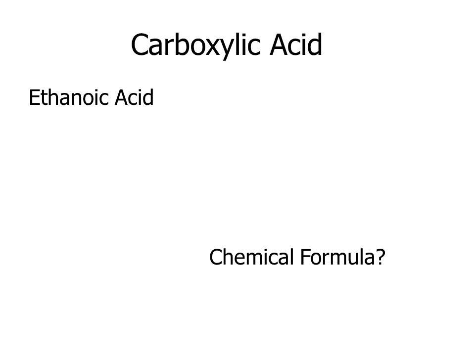 Carboxylic Acid Ethanoic Acid Chemical Formula